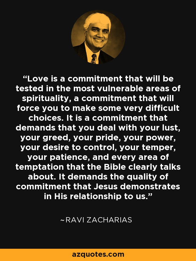 Love Is A Commitment That Will Be Tested In The Most Vulnerable Areas Of Spirituality