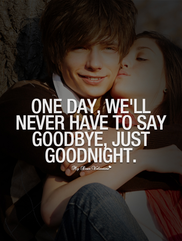 Romantic Love Quotes One Day We Will Never