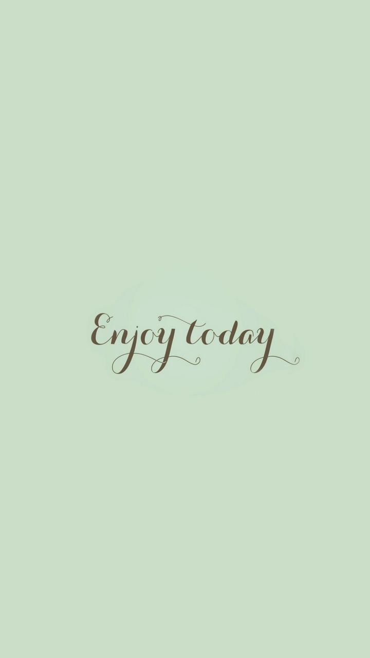 Simple Girl Quotes Images Elegant Enjoy Today Love Art Quote Simple Iphone  Plus Wallpaper