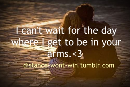 Sweet Cant Wait For The Day Quotes For Long Distance Love Where Get To Be In