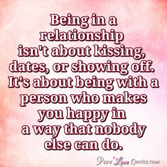 Being In A Relationship Isnt About Kissing Dates Or Showing Off