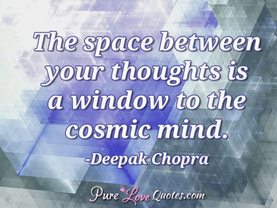 Spiritual Loveshortp O Quotes  C B Thee Between Your Thoughts Is A Window To The Cosmic Mind
