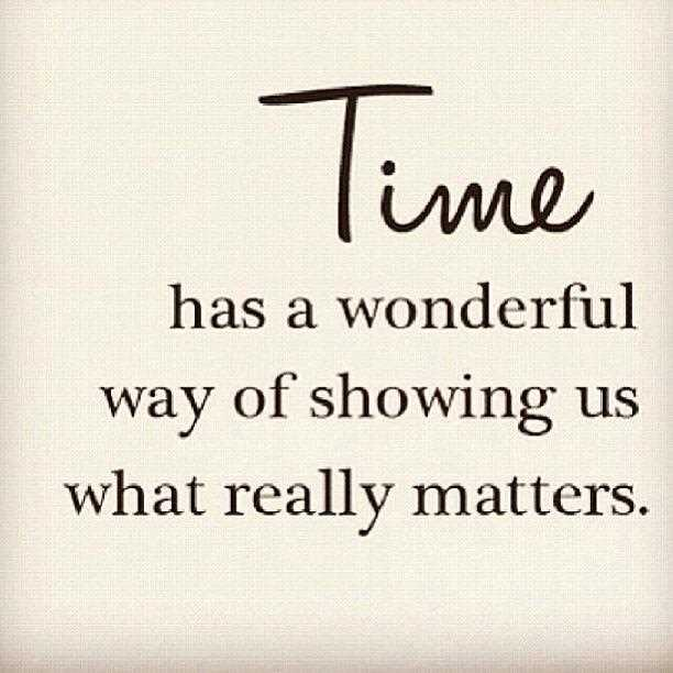 Time Has Wonderful Way Of Showing Us What Really Matters Love Quotes Images For Him Words