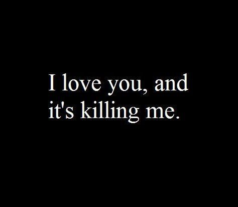 I Love You And Its Killing