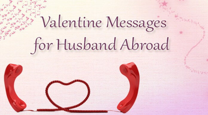 Sweet Valentine Messages For Husband Abroad