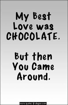 White Template Funny Love Quotes For Him Simple My Best Love Was Chocolate But Then You