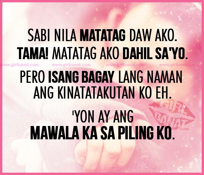Wonderful Sabi Nila Matatag Daw Ako Tama Love Quotes Tagalog Dahil Sa Yo Pero Isang Ba