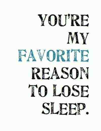 You Are The Reason I Lose Sleep Wife Quotes