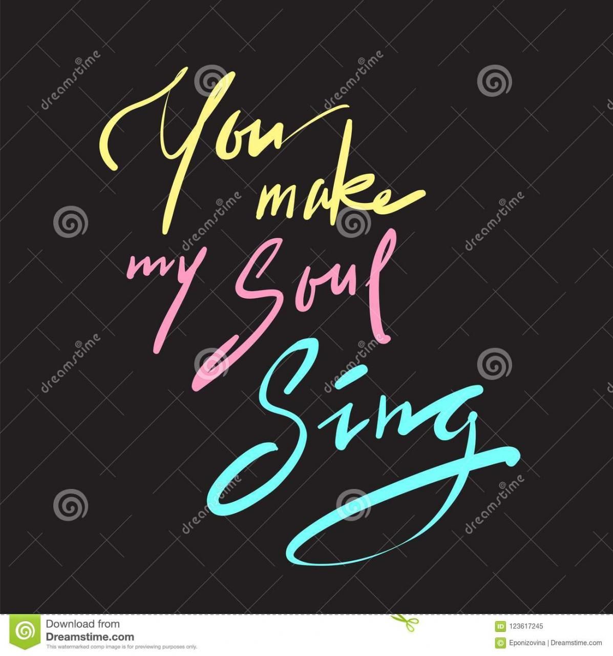 Download You Make My Soul Sing Simple Inspire And Motivational Love Quote Hand Drawn