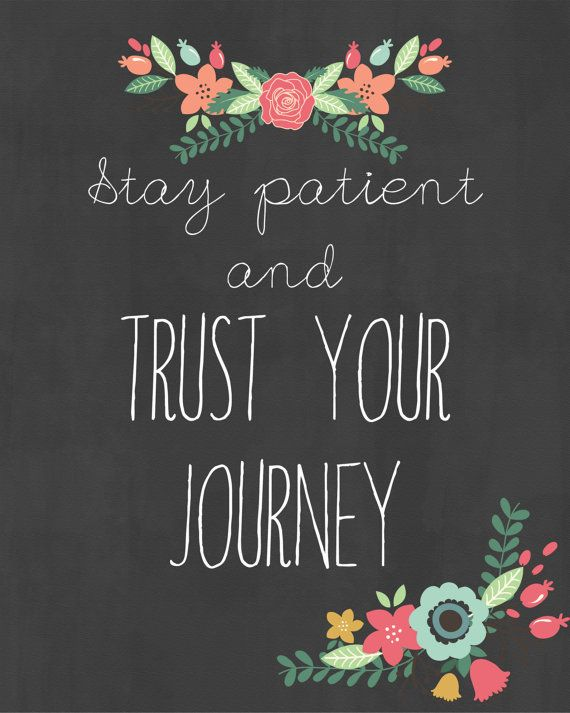 Items Similar To Stay Patient And Trust Your Journey Digital Download Print Wall Art Pos Ve Phrase Chalkboard Art On Etsy