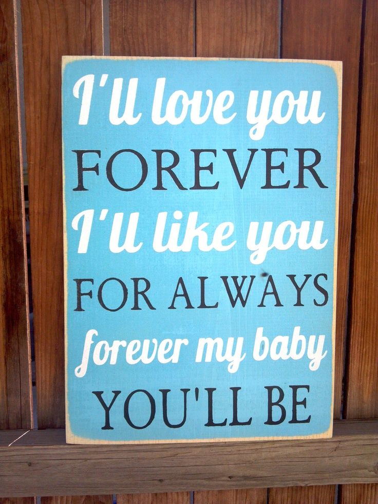 Ill Love You Forever Sign Want To Make For My Boys Room