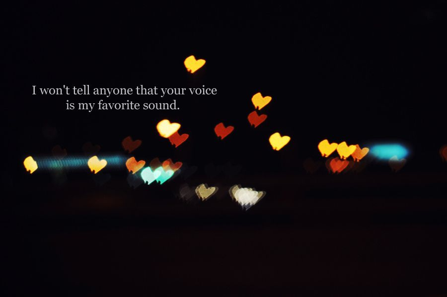 I Wont Tell Anyone That Your Voice Is My Favorite Sound