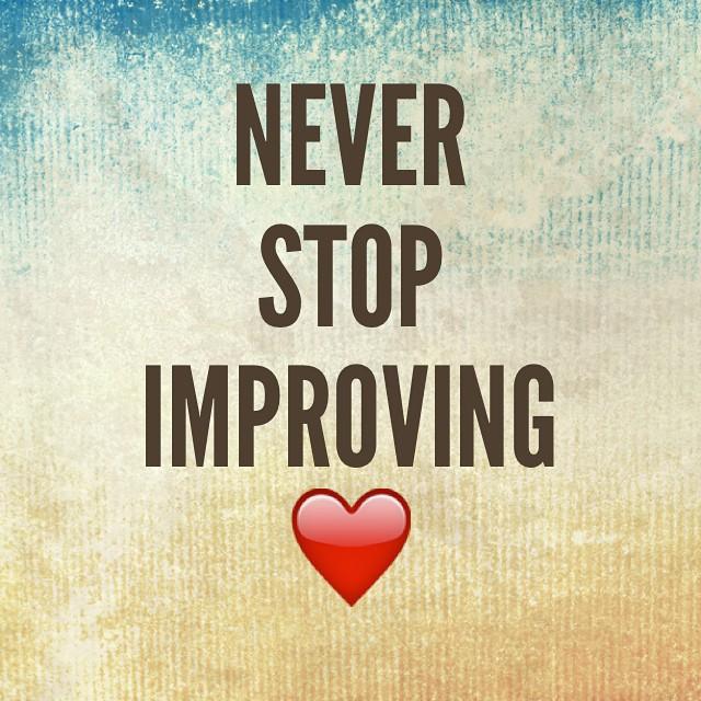 Good Morning Never Stop Improving Self Love Lovesick Lovequotes Inspire Create Capture Share Cherrish Chakras Muse Music Hope Dreamer