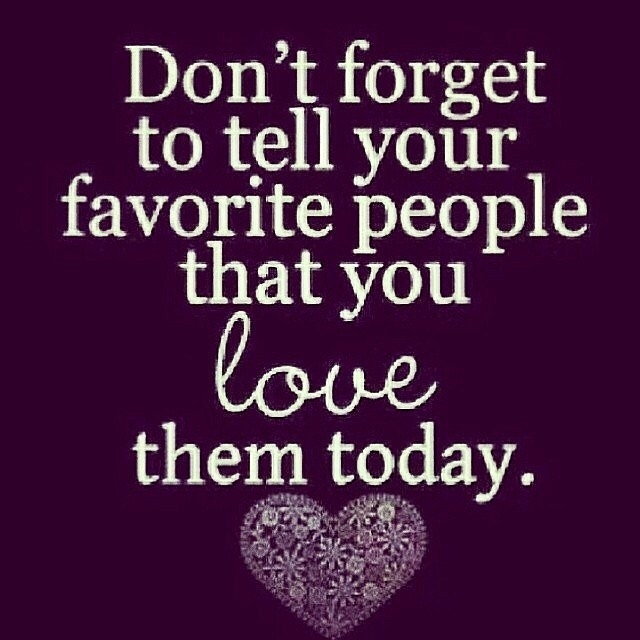 Tell People You Love Them
