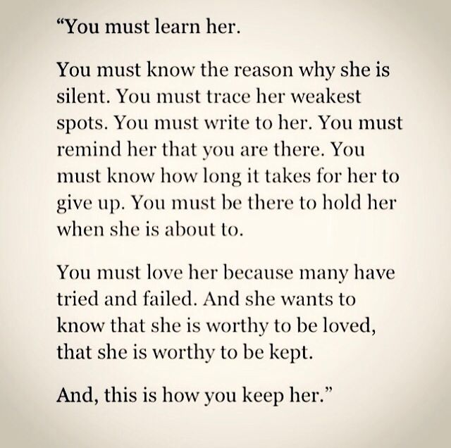 You Must Learn Her To Keep Her