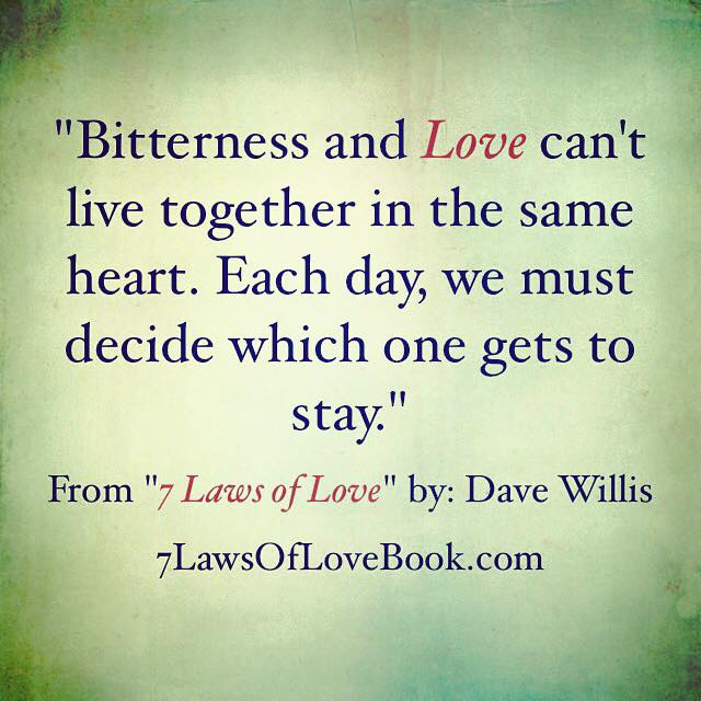 Dave Willis  Laws Of Love Quote Bitterness Love Heart
