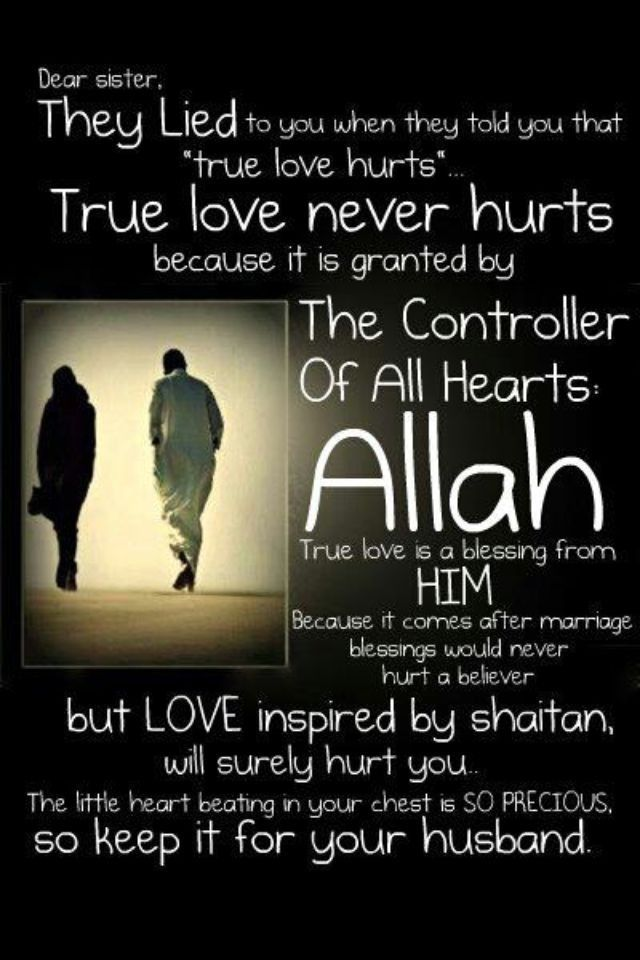 True Love Never Hurts Because It Is Granted By Allah Islam Marriageallah Quotesislamic