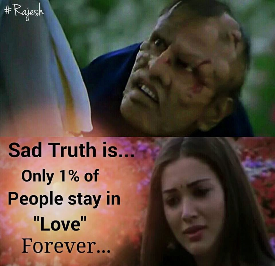 Sad Truth Is Only  Of People Stay In Love Forever