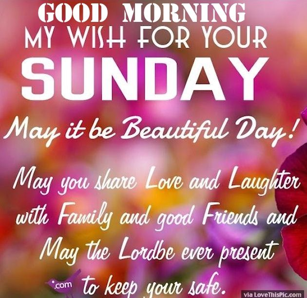Good Morning My Wish For Your Sunday
