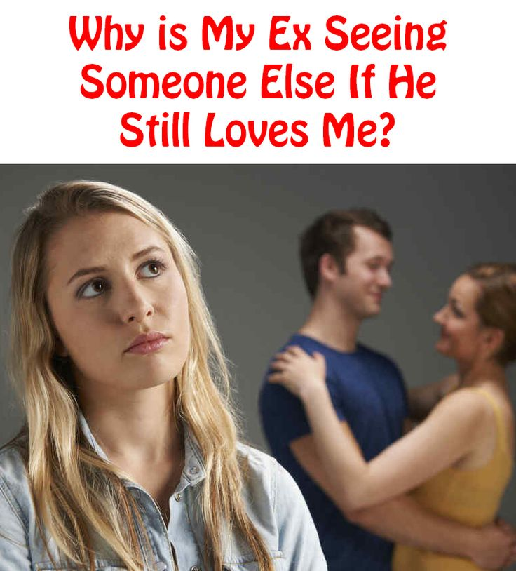 Quotes Of The Day Description Why Is My Ex Seeing Someone Else
