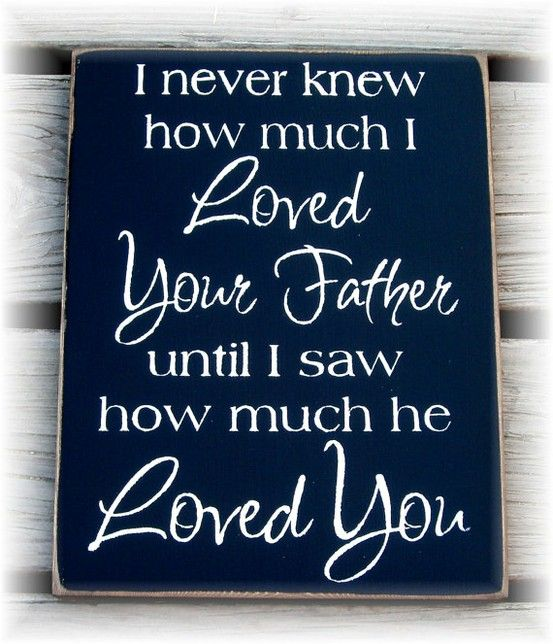 I Never Knew How Much I Loved Your Father Until I Saw How Much He Loved You Typography Wood Sign My Husband Is An Awesome Father
