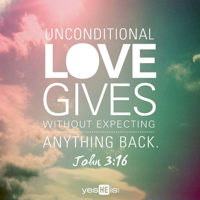 I Will Love You Unconditionally  Unconditional Love Quotes