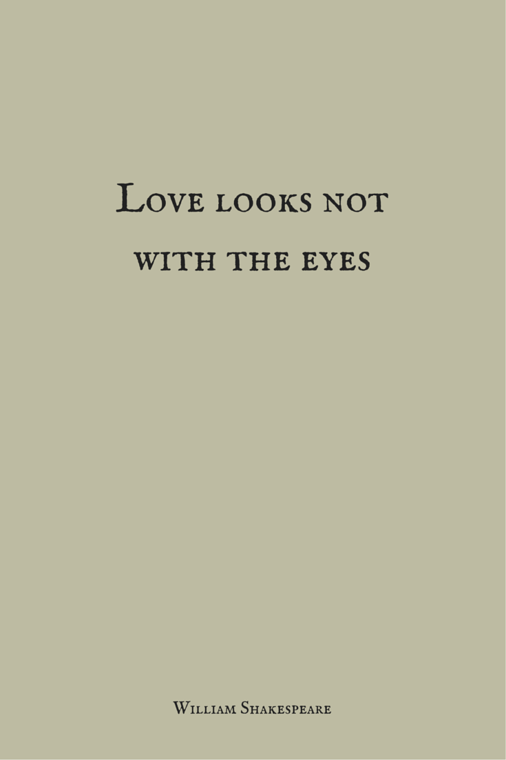Love Looks Not With The Eyes William Shakespeare