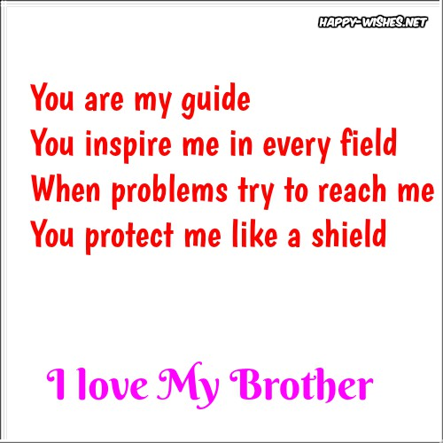 Thanks For Protecting Me Thanks For Pampering Me Thanks For Guiding Me And Thanks For Loving Me I Love My Brother