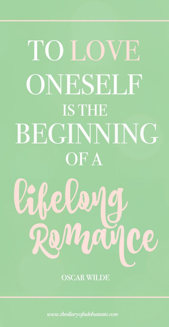 Ways To Practice Self Love Daily Diary Of A Debutante My Favorite Oscar Wilde Quote