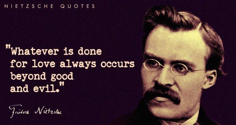 Friedrich Nietzsche Quotes Friedrich Nietzsche Quotes On Love Friedrich Nietzsche Quotes On Education Friedrich Nietzsche Quotes