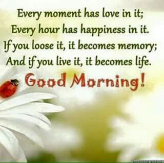 Love Happiness Life Good Morning Morning Good Morning Morning Quotes Good Morning Quotes Morning Quote Good
