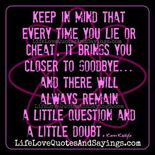 Every Time You Lie Or Cheat Love Friendship Quotesbye Byesayings