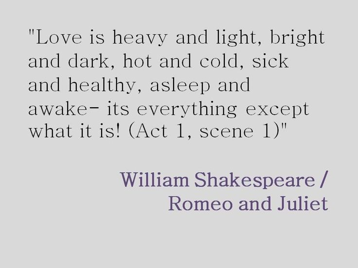Shakespeare Is Interjecting His Own Thoughts On Love In Romeo And Juliet