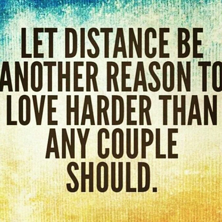 Let Distance Be Another Reason To Love Harder Than Any Couple