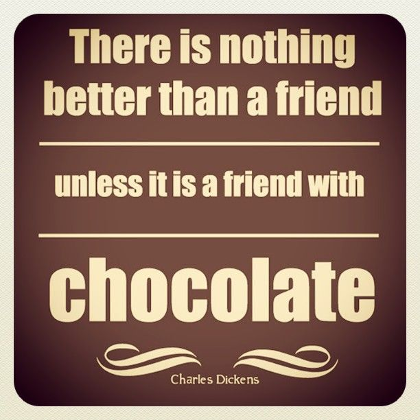 Chocolate Is A Girls Best Friend Quotes Chocolate Candy