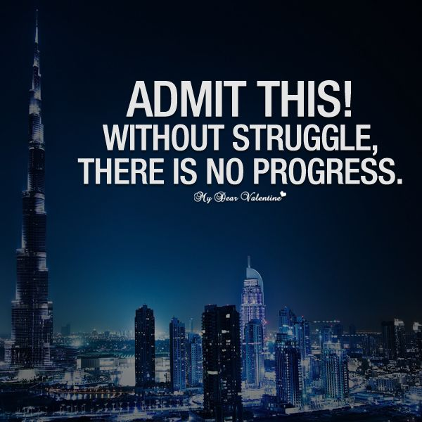 Admit This Without Struggle There Is No Progress Picture Quotes