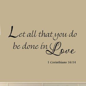 Let All That You Do Be Done In Love  Corinthians Vinyl Wall Art Religious Faith Home Decal Decor Christian Quote Bible Scripture Wall Decals