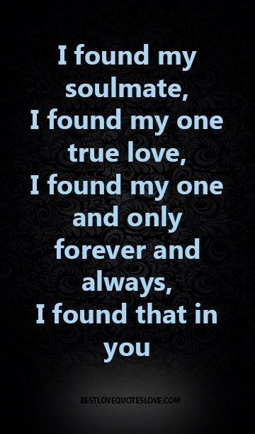 I Found My Soulmate I Found My One True Love I Found My One And Only Forever And Always I Found That In You Galaxies Vibes