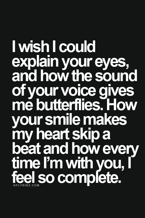 I Wish I Could Explain Your Eyes And How The Sound Of Your Voice Gives