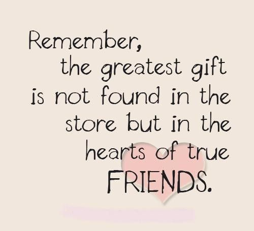 True Friendship Quotes Greatest Gift In Heart Of True Friends Quote  C B Love My