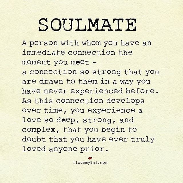Soulmate A Person With Whom You Have An Immediate Connection The Moment You Meet