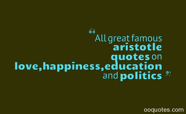 Quoteskahlil Gi N Quotes Indonesia All Great Famous Aristotle Quotes On Lovehappinesseducation And Politics