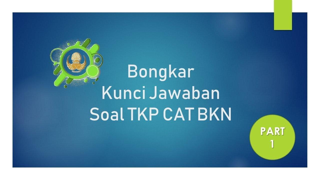 Contoh Soal Cpns 2018 Bongkar Kunci Jawaban Tkp Cat Bkn Part 1 Icpns