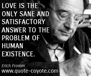 It Only Means That One Does Not Accuse Him As If One Were Or A Judge Placed Above Him Erich Fromm Psycho Yst And Author