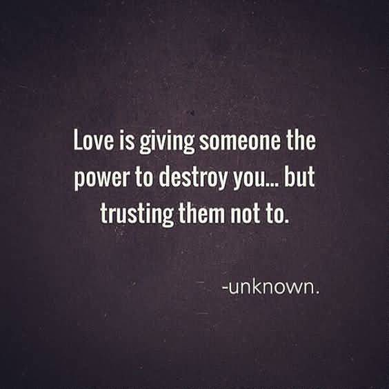 Famous Love Quotes About Love Is Giving Someone The Power