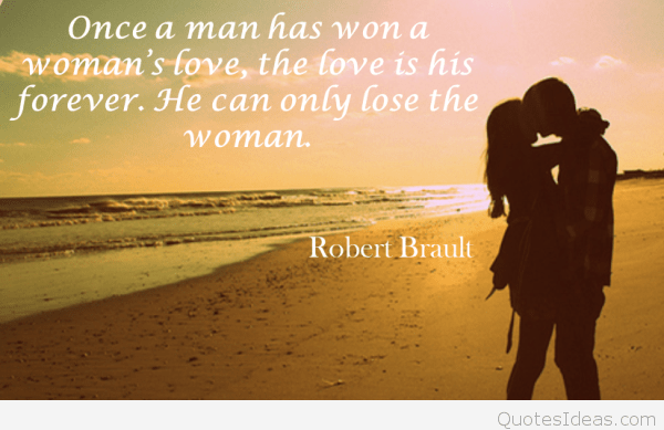 Good Morning Quotes For Lover Once A Man Has Won A Womens