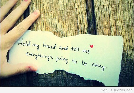 Hold My Hand And Tell Me Everythings Going