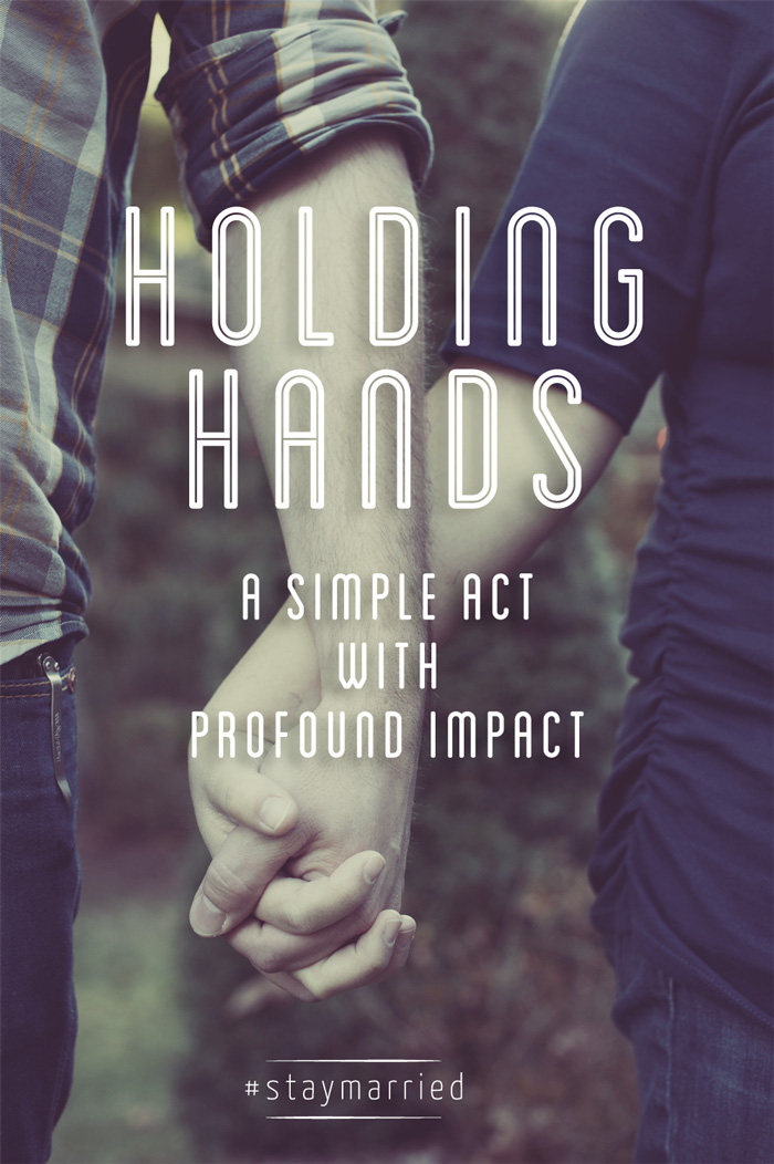 Holding Hands A Simple Act With Profound Impact Staymarried