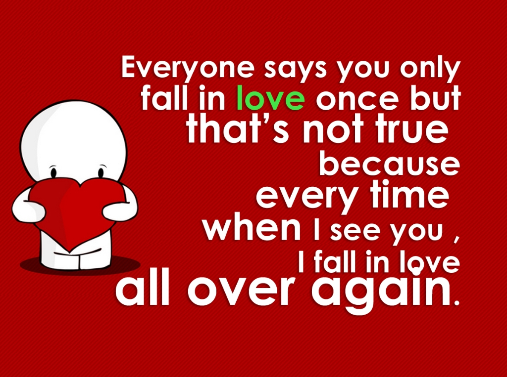 I Fall In Love Everytime I See You Quote