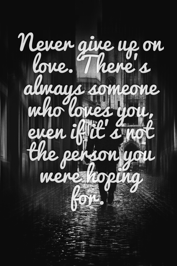 Also See Never Give Up On Love Quotes